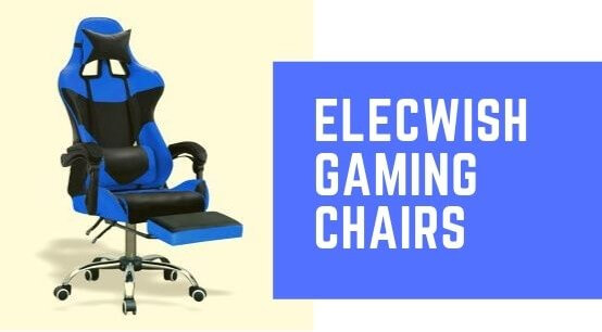 Elecwish Gaming Chairs